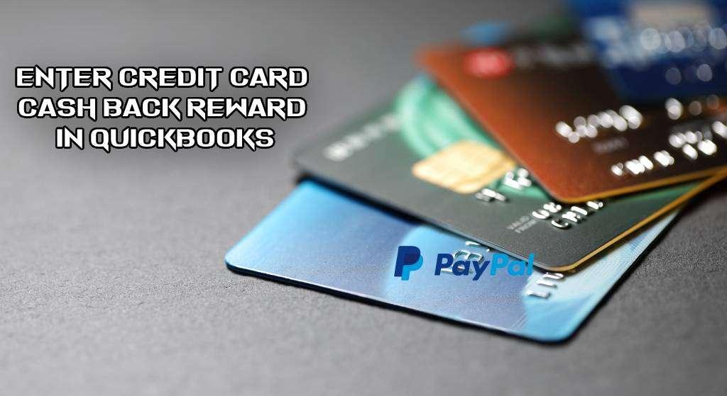 Enter Credit Card Cash Back Rewards in QuickBooks