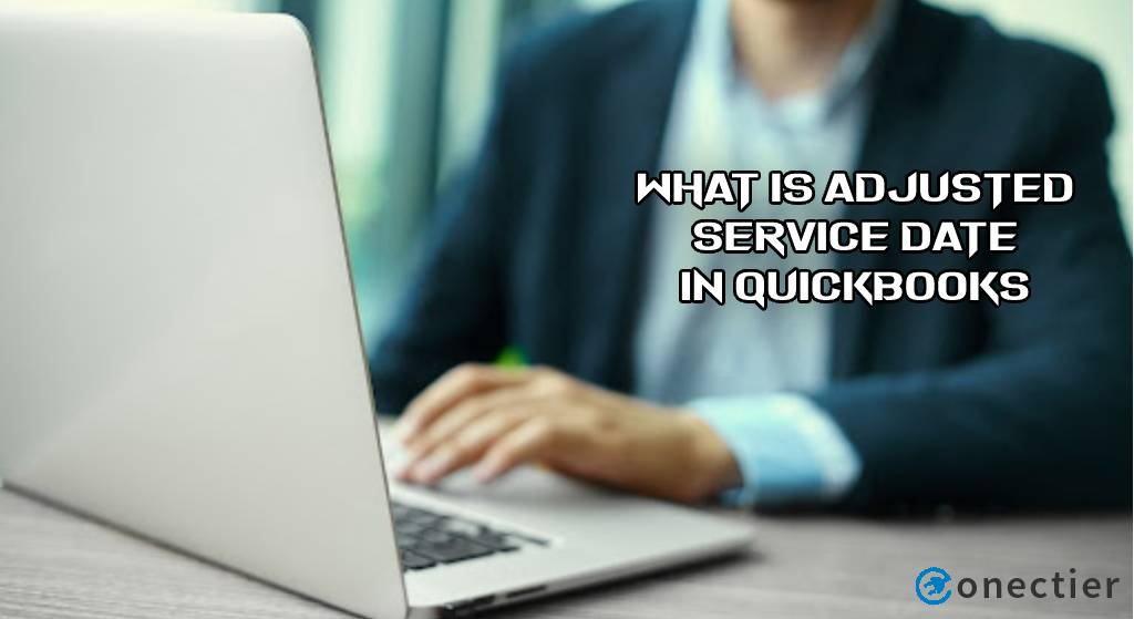 What is Adjusted Service Date in QuickBooks