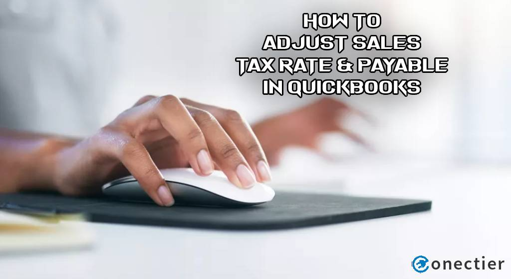 How to Adjust Sales Tax Rate & Payable in QuickBooks