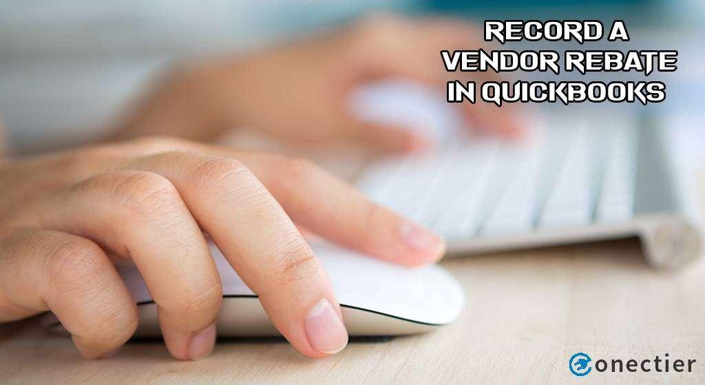 Record a Vendor Rebate in QuickBooks
